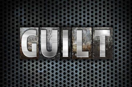 guilt: The word Guilt written in vintage metal letterpress type on a black industrial grid background.