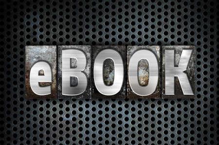e book reader: The word eBook written in vintage metal letterpress type on a black industrial grid background.