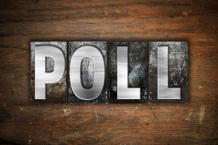 poll: The word Poll written in vintage metal letterpress type on an aged wooden background.