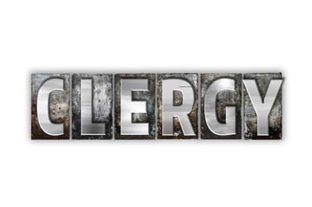clergy: The word Clergy written in vintage metal letterpress type isolated on a white background. Stock Photo