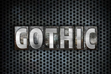 gothic revival style: The word Gothic written in vintage metal letterpress type on a black industrial grid background.