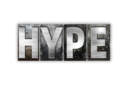 hype: The word Hype written in vintage metal letterpress type isolated on a white background.