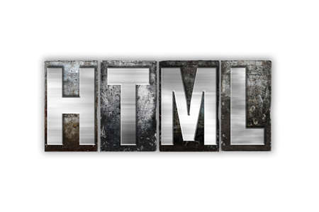 The word HTML written in vintage metal letterpress type isolated on a white background.