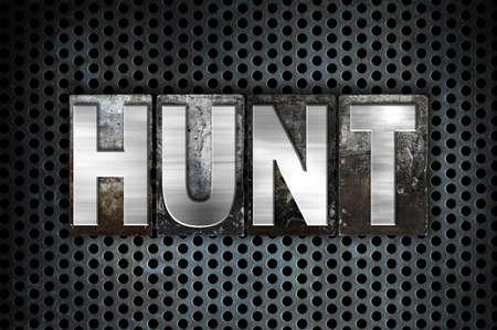 hunted: The word Hunt written in vintage metal letterpress type on a black industrial grid background.