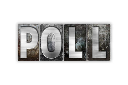 poll: The word Poll written in vintage metal letterpress type isolated on a white background.