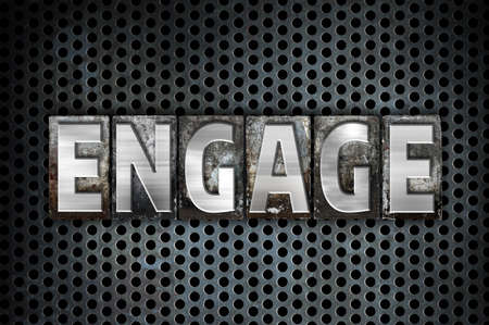 partake: The word Engage written in vintage metal letterpress type on a black industrial grid background.