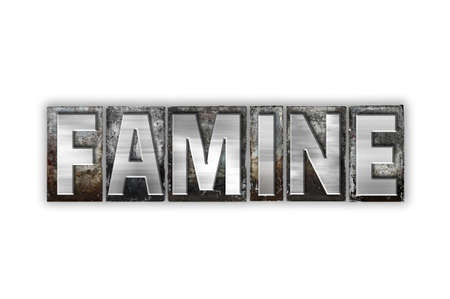 famine: The word Famine written in vintage metal letterpress type isolated on a white background. Stock Photo