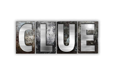crime solving: The word Clue written in vintage metal letterpress type isolated on a white background. Stock Photo