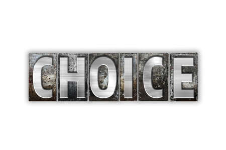 The word Choice written in vintage metal letterpress type isolated on a white background. Stock Photo