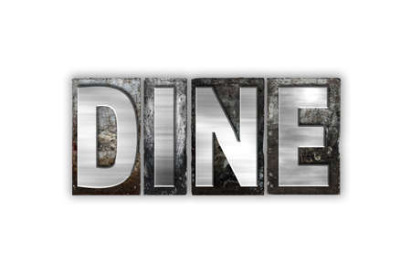 dine: The word Dine written in vintage metal letterpress type isolated on a white background.