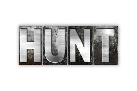 hunted: The word Hunt written in vintage metal letterpress type isolated on a white background. Stock Photo