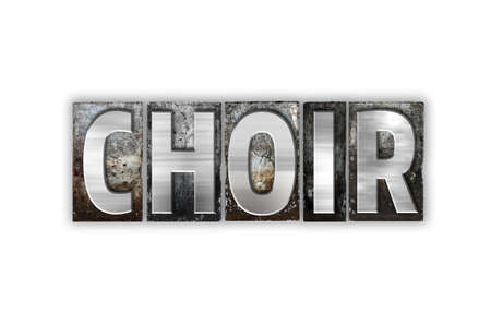 The word Choir written in vintage metal letterpress type isolated on a white background. Stock Photo