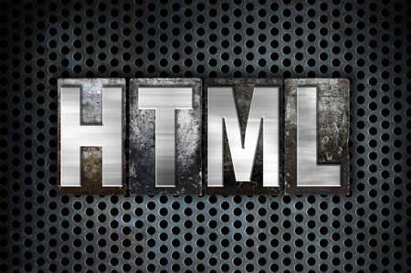 html: The word HTML written in vintage metal letterpress type on a black industrial grid background.