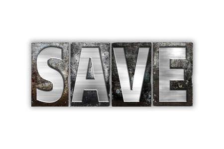 """Het woord """"Save"""" geschreven in vintage metalen boekdruk type geïsoleerd op een witte achtergrond."""