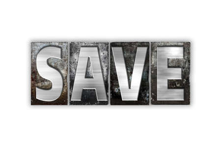 The word Save written in vintage metal letterpress type isolated on a white background.