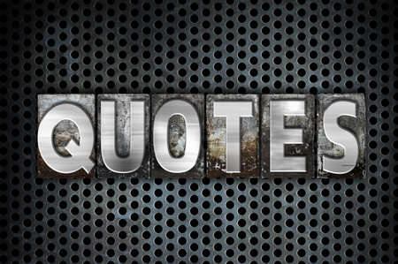 recite: The word Quotes written in vintage metal letterpress type on a black industrial grid background. Stock Photo