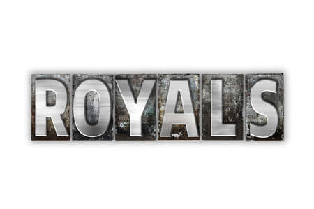 royals: The word Royals written in vintage metal letterpress type isolated on a white background.
