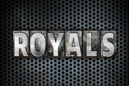 royals: The word Royals written in vintage metal letterpress type on a black industrial grid background. Stock Photo
