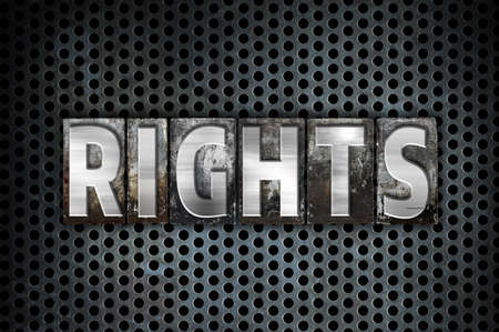 bill of rights: The word Rights written in vintage metal letterpress type on a black industrial grid background. Stock Photo