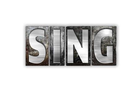"""music lyrics: La palabra """"Sing"""" escrito en el tipo de cosecha tipografía de metal aislado en un fondo blanco. Foto de archivo"""