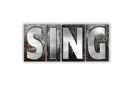 The word Sing written in vintage metal letterpress type isolated on a white background.