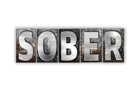 sobriety: The word Sober written in vintage metal letterpress type isolated on a white background.