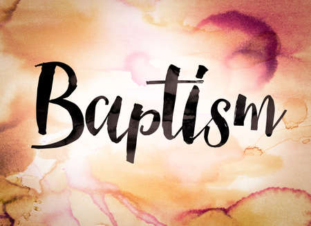 """The word """"Baptism"""" written in black paint on a colorful watercolor washed background."""