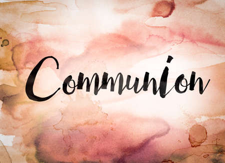 symbolism: The word Communion written in black paint on a colorful watercolor washed background.