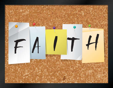 thumb tack: An illustration of the word FAITH written on pieces of colored paper pinned to a cork bulletin board. Vector EPS 10 available.