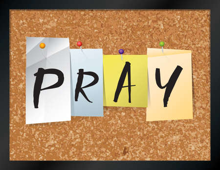 corkboard: An illustration of the word PRAY written on pieces of colored paper pinned to a cork bulletin board. Vector EPS 10 available.
