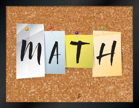 bulletin board: An illustration of the word MATH written on pieces of colored paper pinned to a cork bulletin board. Vector EPS 10 available.