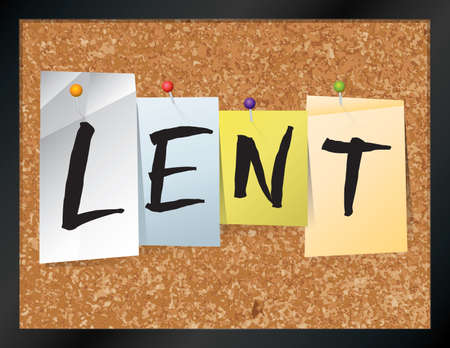 repentance: An illustration of the word LENT written on pieces of colored paper pinned to a cork bulletin board. Vector EPS 10 available. Illustration