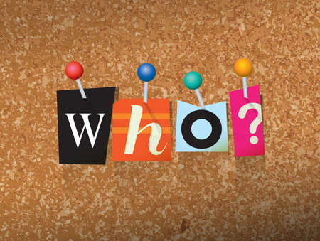 The word WHO written in cut ransom note style paper letters and pinned to a cork bulletin board. Vector EPS 10 illustration available.