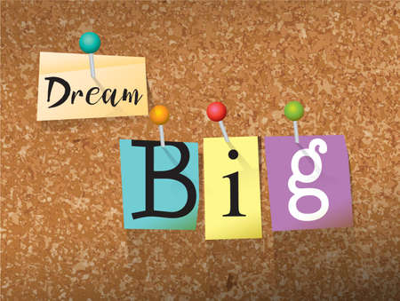 big cork: The words DREAM BIG written in cut ransom note style paper letters and pinned to a cork bulletin board. Vector EPS 10 illustration available. Illustration