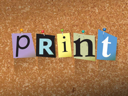 lithograph: The word PRINT written in cut ransom note style paper letters and pinned to a cork bulletin board. Vector EPS 10 illustration available.