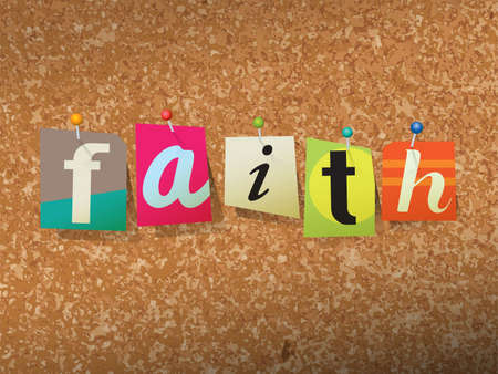 tack: The word FAITH written in cut ransom note style paper letters and pinned to a cork bulletin board. Vector EPS 10 illustration available.