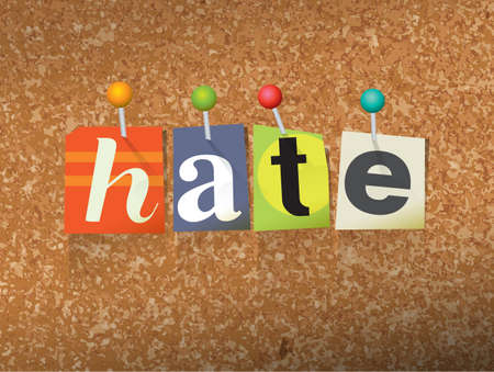 bigotry: The word HATE written in cut letters and pinned to a cork bulletin board illustration. Vector