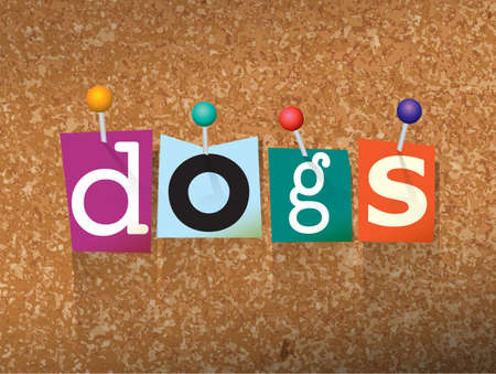 bulletin board: The word DOGS written in cut letters and pinned to a cork bulletin board illustration.