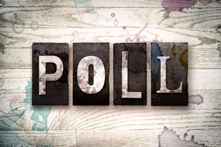 poll: The word POLL written in vintage dirty metal letterpress type on a whitewashed wooden background with ink and paint stains.