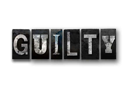verdicts: The word GUILTY written in vintage, dirty, ink stained letterpress type and isolated on a white background.