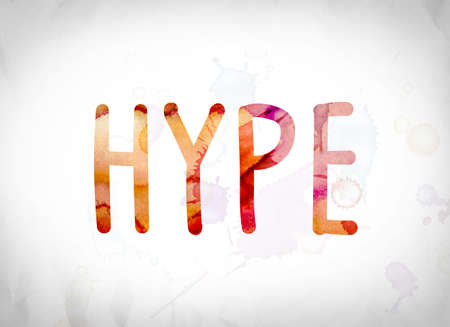 hype: The word Hype written in watercolor washes over a white paper background concept and theme.