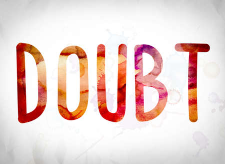 skepticism: The word Doubt written in watercolor washes over a white paper background concept and theme.