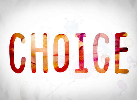 The word Choice written in watercolor washes over a white paper background concept and theme.