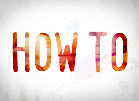 The word How To written in watercolor washes over a white paper background concept and theme.