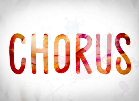 chorale: The word Chorus written in watercolor washes over a white paper background concept and theme. Stock Photo