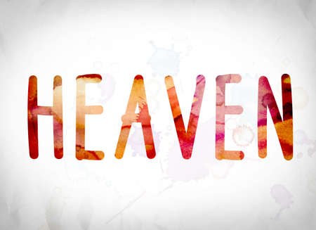 utopia: The word Heaven written in watercolor washes over a white paper background concept and theme. Stock Photo