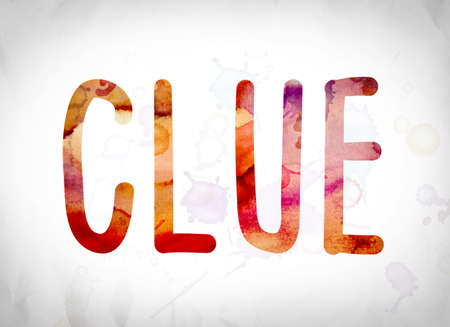 crime solving: The word Clue written in watercolor washes over a white paper background concept and theme. Stock Photo