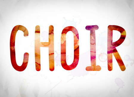 harmonize: The word Choir written in watercolor washes over a white paper background concept and theme.