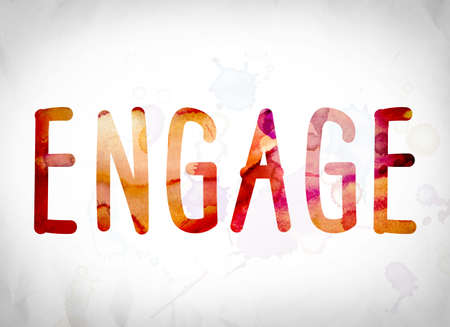 appoint: The word Engage written in watercolor washes over a white paper background concept and theme.