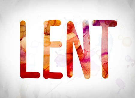 atonement: The word Lent written in watercolor washes over a white paper background concept and theme.